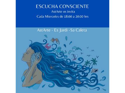 Escucha consciente, taller gratis cada miércoles en AstARTE de Sa Caleta Ibiza